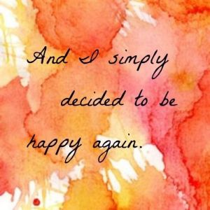 decided to be happy